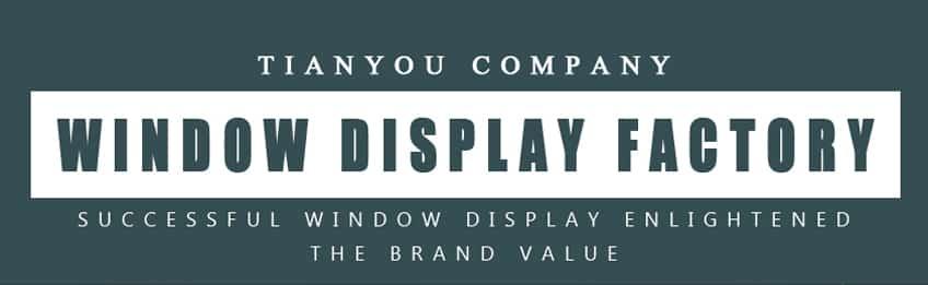 Tianyou Window Display Supplies